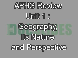 APHG Review Unit 1 : Geography, Its Nature and Perspective