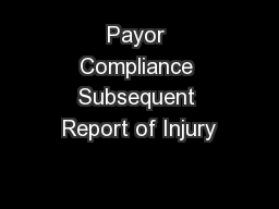 Payor Compliance Subsequent Report of Injury