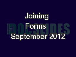 Joining Forms  September 2012 PowerPoint PPT Presentation