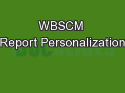 WBSCM Report Personalization