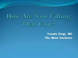 How Are You Filling              That Cup?