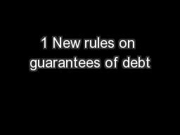 1 New rules on guarantees of debt