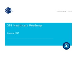 GS1 Healthcare Roadmap  January 2015 PowerPoint PPT Presentation