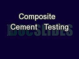 Composite  Cement   Testing