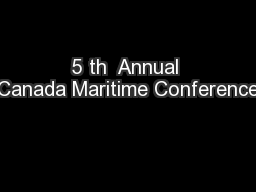 5 th  Annual Canada Maritime Conference