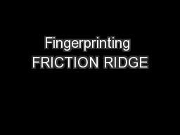 Fingerprinting FRICTION RIDGE