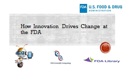 How Innovation Drives Change at the FDA PowerPoint PPT Presentation