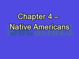 Chapter 4 – Native Americans