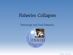 Fisheries Collapses Technology and Food Demands