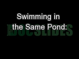 Swimming in the Same Pond: