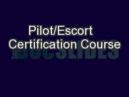 Pilot/Escort  Certification Course