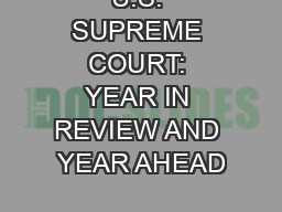 U.S. SUPREME COURT: YEAR IN REVIEW AND YEAR AHEAD