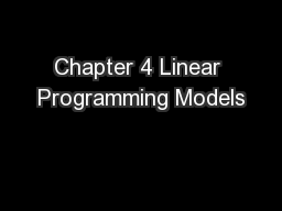Chapter 4 Linear Programming Models
