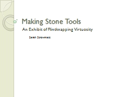 Making Stone Tools An Exhibit of