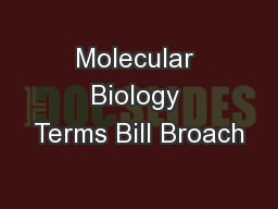 Molecular Biology Terms Bill Broach