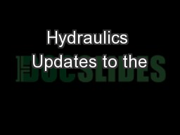 Hydraulics Updates to the