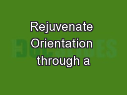Rejuvenate Orientation through a PowerPoint PPT Presentation