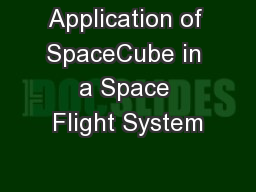 Application of SpaceCube in a Space Flight System