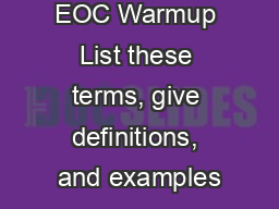 EOC Warmup List these terms, give definitions, and examples