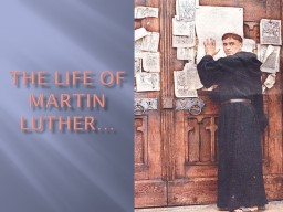 THE LIFE OF MARTIN LUTHER… PowerPoint PPT Presentation