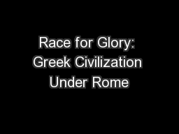 Race for Glory: Greek Civilization Under Rome