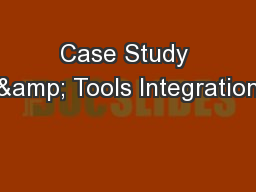 Case Study & Tools Integration