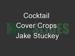 Cocktail Cover Crops Jake Stuckey