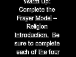 Warm Up: Complete the Frayer Model � Religion Introduction.  Be sure to complete each of the four