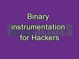 Binary instrumentation for Hackers