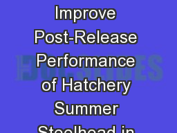 Release Strategies to Improve Post-Release Performance of Hatchery Summer Steelhead in Northeast Or