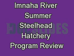 Imnaha River   Summer Steelhead Hatchery Program Review