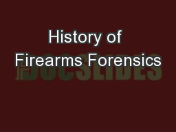 History of Firearms Forensics