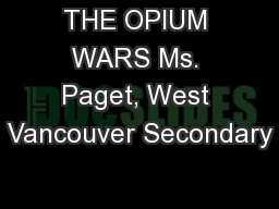 THE OPIUM WARS Ms. Paget, West Vancouver Secondary