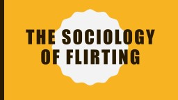 The Sociology of Flirting