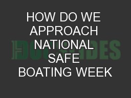 HOW DO WE APPROACH NATIONAL SAFE BOATING WEEK