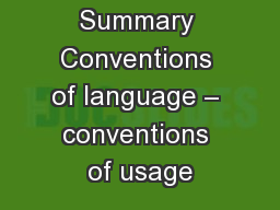 Summary Conventions of language – conventions of usage