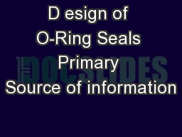 D esign of O-Ring Seals Primary Source of information