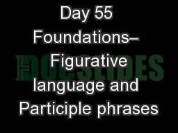 Day 55 Foundations–  Figurative language and Participle phrases
