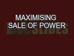 MAXIMISING SALE OF POWER