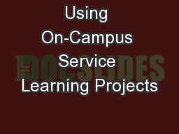 Using On-Campus Service Learning Projects