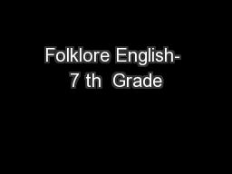 Folklore English- 7 th  Grade