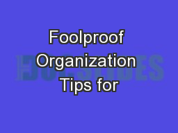 Foolproof Organization Tips for