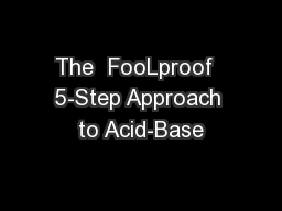 The  FooLproof  5-Step Approach to Acid-Base