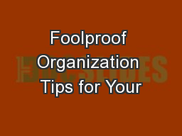 Foolproof Organization Tips for Your