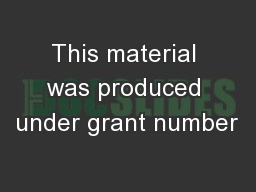 This material was produced under grant number