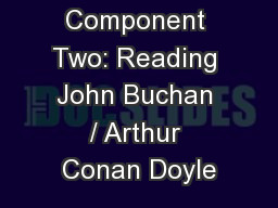 Component Two: Reading John Buchan / Arthur Conan Doyle