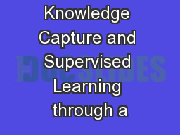 Integrating Knowledge Capture and Supervised Learning through a