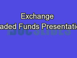 Exchange Traded Funds Presentation PowerPoint PPT Presentation