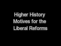 Higher History Motives for the Liberal Reforms