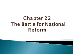 Chapter 22   The Battle for National Reform